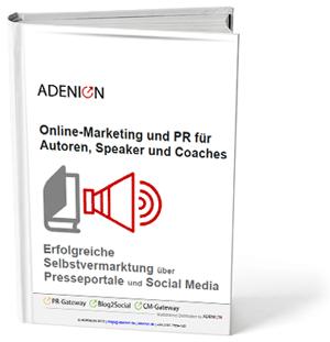 """Leitfaden: """"Online-Marketing und PR für Autoren, Speaker und Coaches"""""""