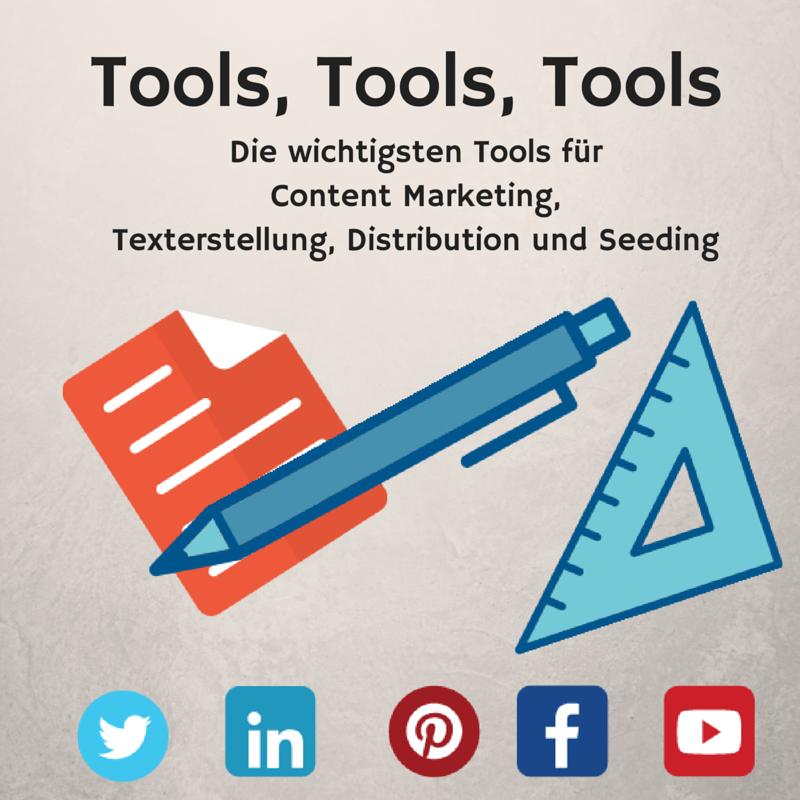 Die wichtigsten Online-Tools für Content Marketiing, Texterstellung, Distribution und Seeding