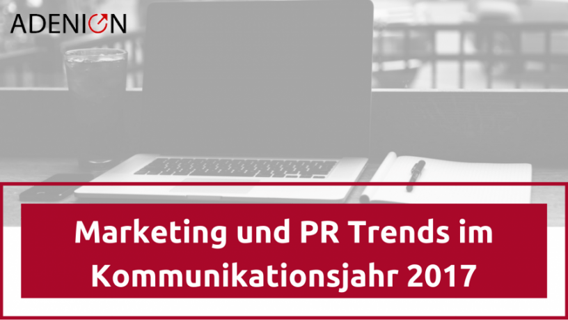 Marketing und PR Trends 2017