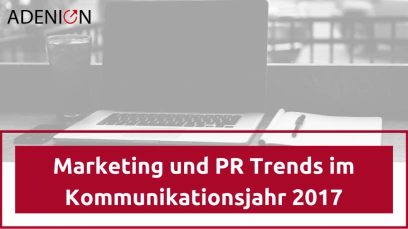 Marketing und PR Trends 2017